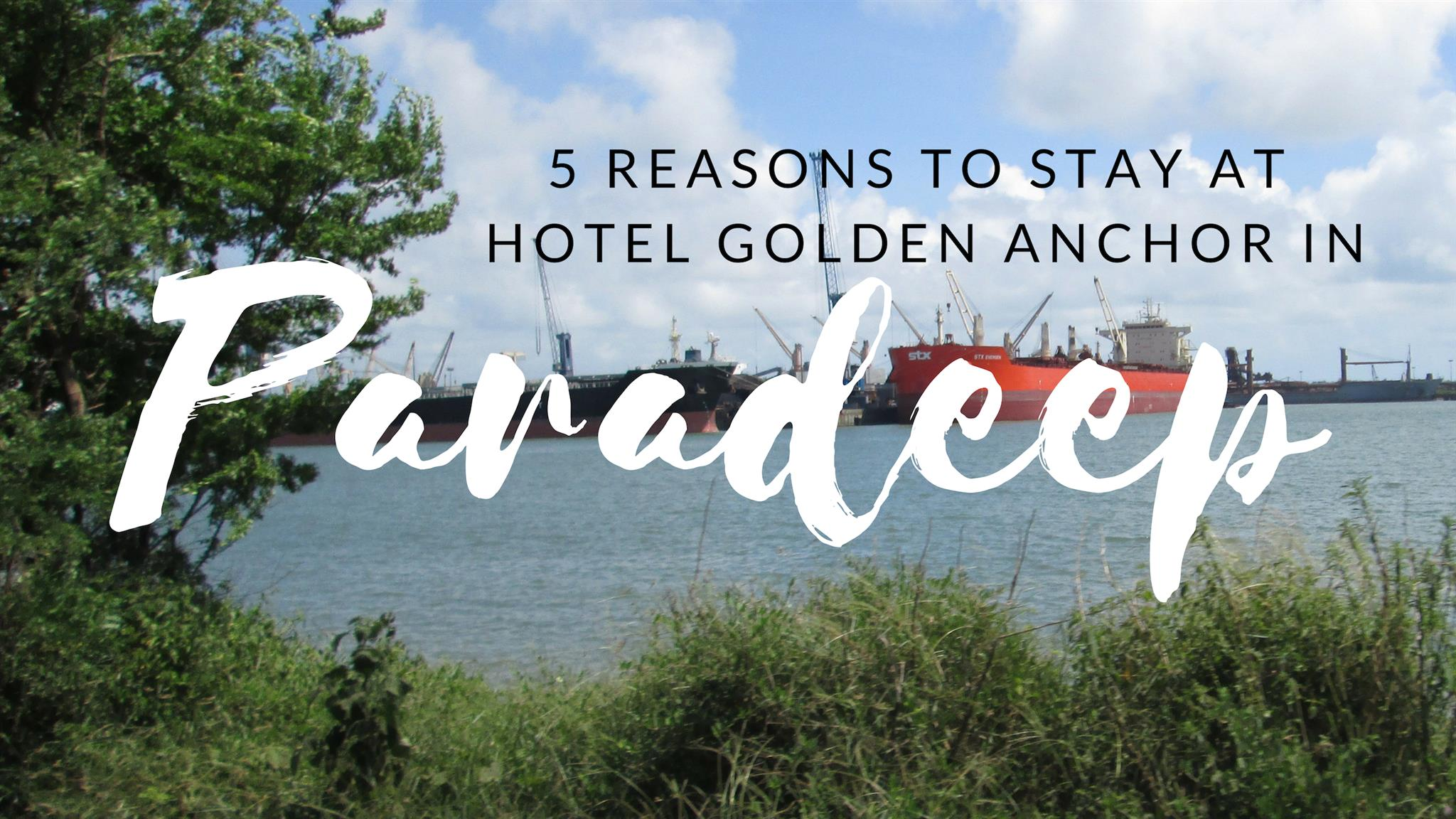5 Reasons to Stay at Hotel Golden Anchor When in Paradeep